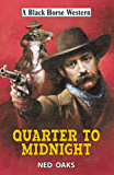 Quarter to Midnight (A Black Horse Western)