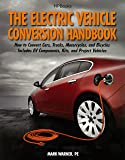 The Electric Vehicle Conversion Handbook: How to