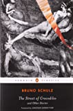The Street of Crocodiles and Other Stories (Penguin Classics)