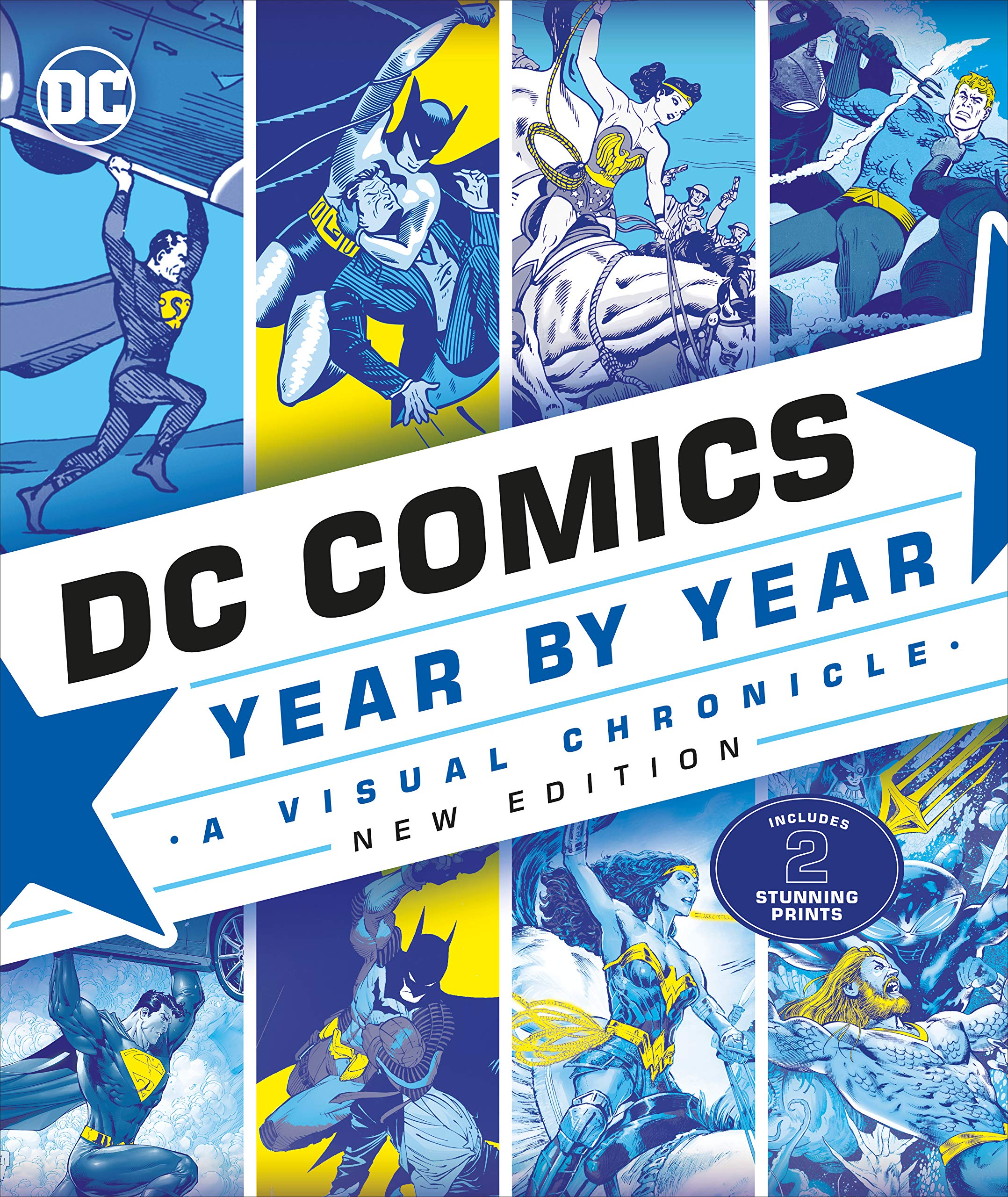 DC Comics Year By Year, New Edition: A Visual Chronicle by DK
