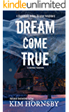 Dream Come True: A Suspense with Supernatural Elements (Dream Jumper Series Book 4)
