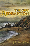 The Gift: Redemption (The Gift Legacy Book 3)