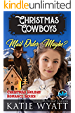 Mail Order, Maybe? (Christmas Cowboys Holiday Romance Series Book 1)