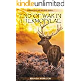 End of War in Thermopylae (Thermopylae Bound Series Book 6)