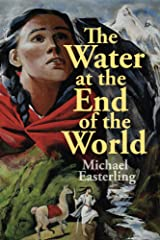 The Water at the End of the World Kindle Edition