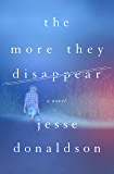 The More They Disappear: A Novel