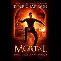 Mortal (Soul Guardians Book 6)
