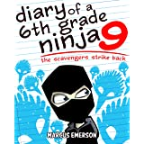 Diary of a 6th Grade Ninja 9: The Scavengers Strike Back (a hilarious adventure for children ages 9-12)
