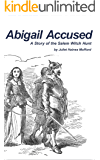 Abigail Accused  -  A Story of the Salem Witch Hunt