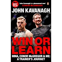 Win or Learn: MMA, Conor McGregor and Me: A Trainer's Journey: Mma, Conor McGregor & Me: A Trainer's Journey