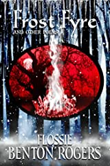 Frost Fyre: and Other Poems Kindle Edition