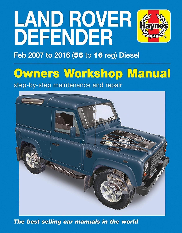 HAYNES MANUAL 6398 LAND ROVER DEFENDER DIESEL - FEB 2007 TO 2016 (56 - 16  reg): Amazon.co.uk: Car & Motorbike