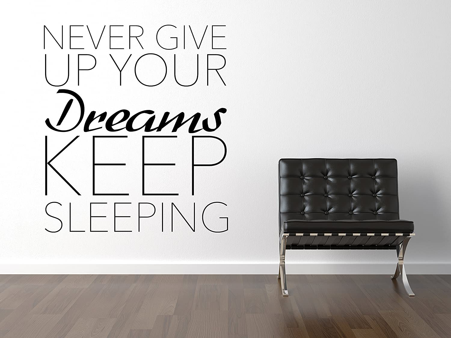 Never Give Up Your Dreams de pared De colour negro Certified Freak ...
