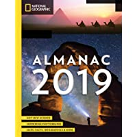 National Geographic Almanac 2019: Hot New Science - Incredible Photographs - Maps, Facts, Infographics & More