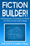Fiction Builder!: Outlining and Plotting your Novel in Three Constructive Steps (English Edition)