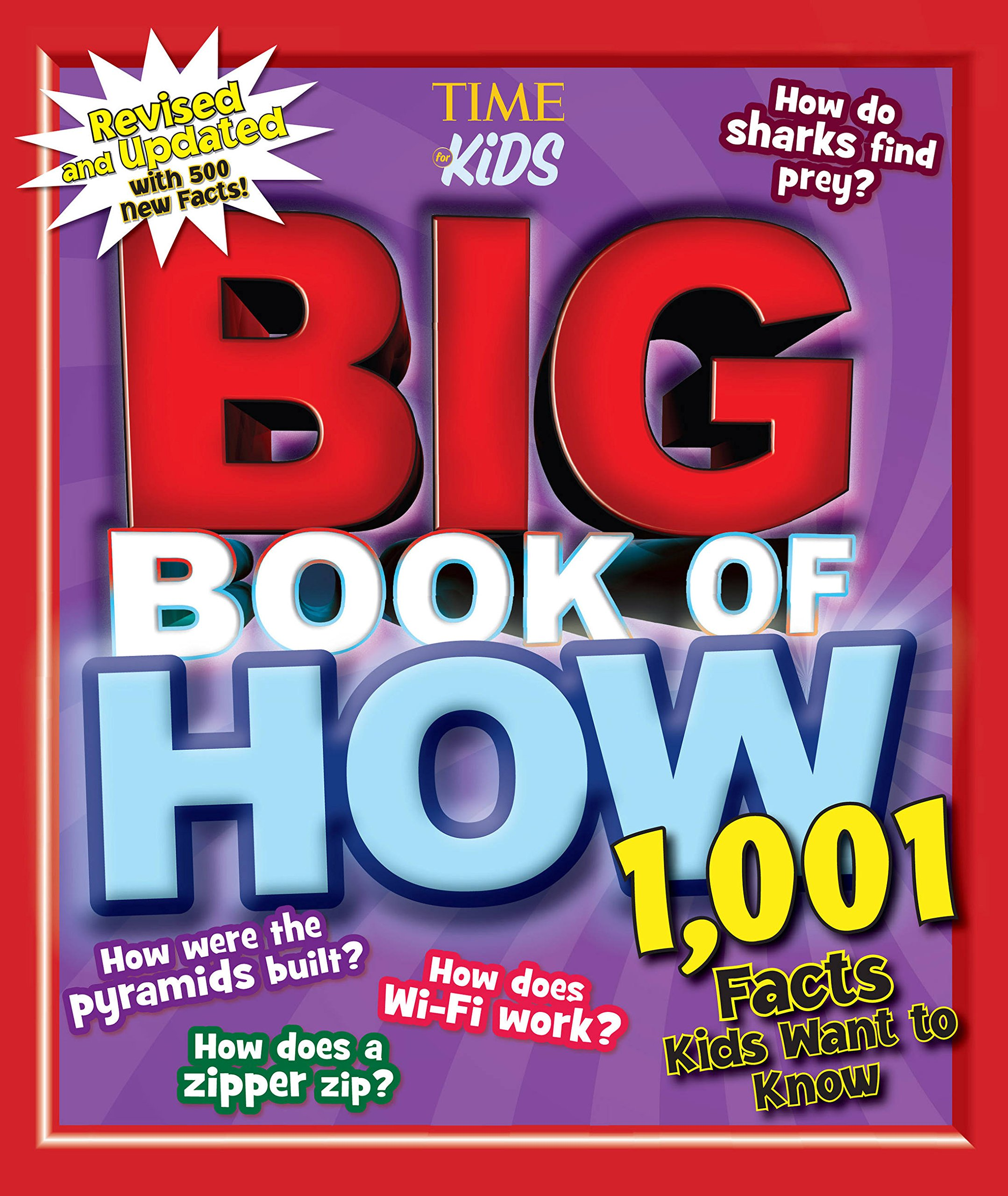 Big Book of How Revised and Updated: 1,001 Facts Kids Want to Know (A TIME for Kids Book) (TIME for Kids Big Books)