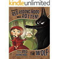 Honestly, Red Riding Hood Was Rotten!: The Story of Little Red Riding Hood as Told by the Wolf (The Other Side of the…