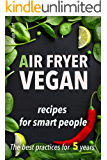 Air fryer Vegan:  recipes cookbook for smart people