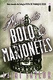 Noite de bolo e marionetes: Uma novela da trilogia Feita de fumaça e osso