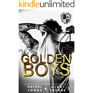 The Golden Boys: Dark High School Bully Romance (Kings of Cypress Prep Book 1)