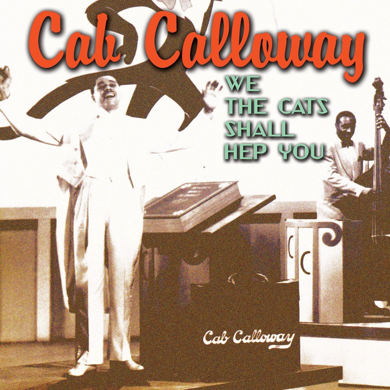 CD : Cab Calloway - We Cats Can Hep You (CD)