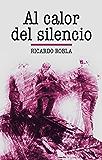 Al calor del silencio: (Novela de intriga y suspense)