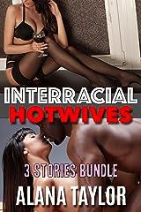 Interracial Hotwives: 3 Stories Bundle Kindle Edition