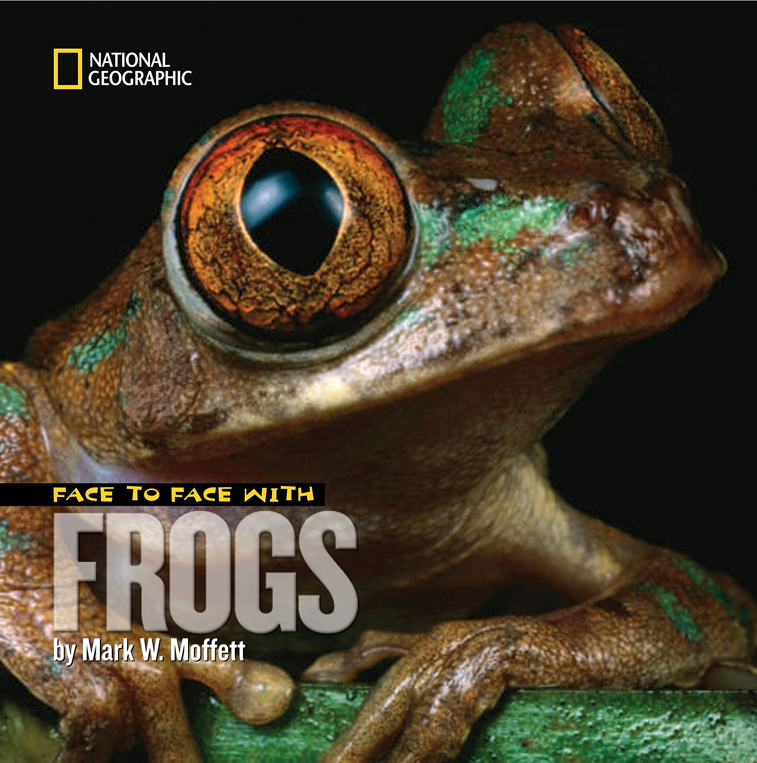 Face to Face with Frogs (Face to Face with Animals): Mark Moffett ...