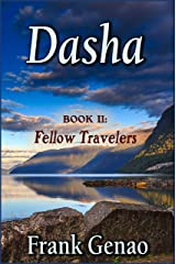 Dasha: Book 2: Fellow Travelers Kindle Edition