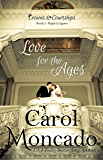 Love for the Ages: A Contemporary Christian Romance (Crowns & Courtships Novellas Book 3)