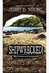 Shipwrecked! Kindle Edition