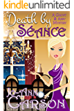 Death by Séance (A Ghost & Abby Mystery Book 3)