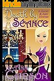 Death by Séance (A Ghost & Abby Mystery Book 3)