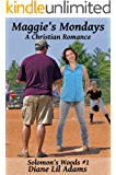 Maggie's Mondays: A Christian Romance (Solomon's Woods Book 1)