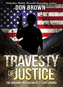 Sweepstakes: TRAVESTY OF JUSTICE: The Shocking Prosecution of Lt. Clint…