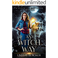 Any Witch Way (A Witch in Wolf Wood Book 3)