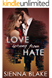 Love Sprung From Hate: A Mafia Romance (Dark Romeo Book 1)