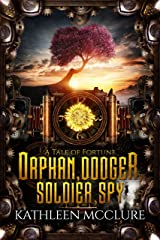 Orphan, Dodger, Soldier, Spy (A Tale of Fortune Book 1) Kindle Edition