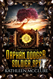 Orphan, Dodger, Soldier, Spy (Tales of Fortune Book 1)