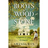 Roots of Wood and Stone (Sedgwick County Chronicles)
