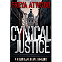 Cynical Justice: A Legal Thriller (Robin Lane Legal Thriller Series Book 1) (English Edition)