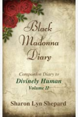 "Black Madonna Diary 2, Companion Diary to ""Divinely Human"" (Black Madonna Diaries) Kindle Edition"