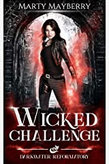 Wicked Challenge (Darkwater Reformatory Book 2) Kindle Edition