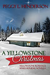 A Yellowstone Christmas: Yellowstone Romance Series Holiday Novella Kindle Edition