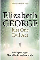 Just One Evil Act: An Inspector Lynley Novel: 18 Kindle Edition