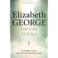 Just One Evil Act: An Inspector Lynley Novel: 18 (English Edition)