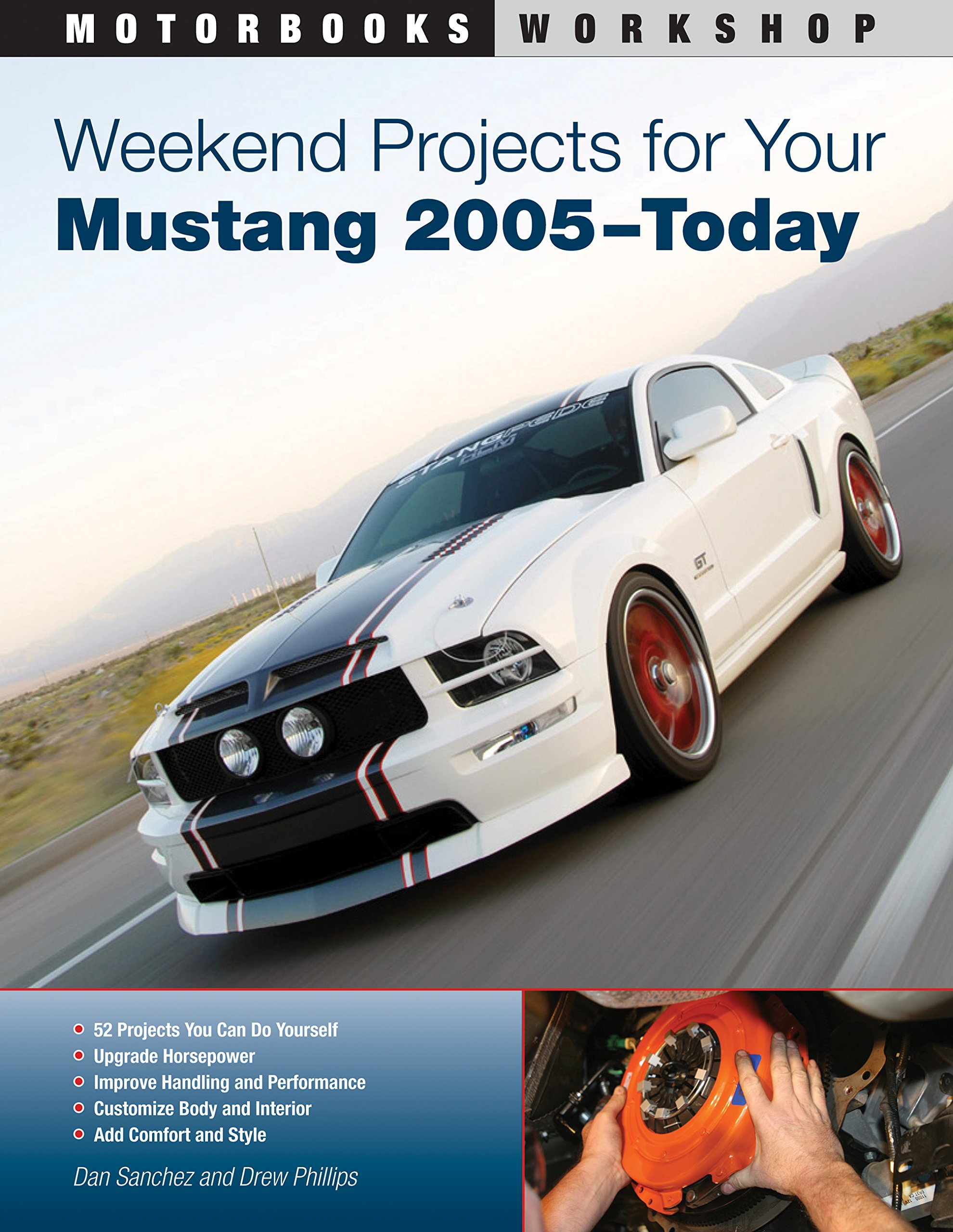 Weekend Projects for Your Mustang 2005-Today (Motorbooks Workshop): Dan  Sanchez, Drew Phillips: 9780760336854: Amazon.com: Books