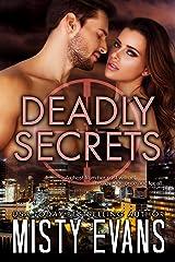 Deadly Secrets: SCVC Taskforce Series, Book 7 (SCVC Taskforce Romantic Suspense Series) Kindle Edition