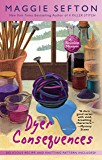 Dyer Consequences (A Knitting Mystery Book 5)
