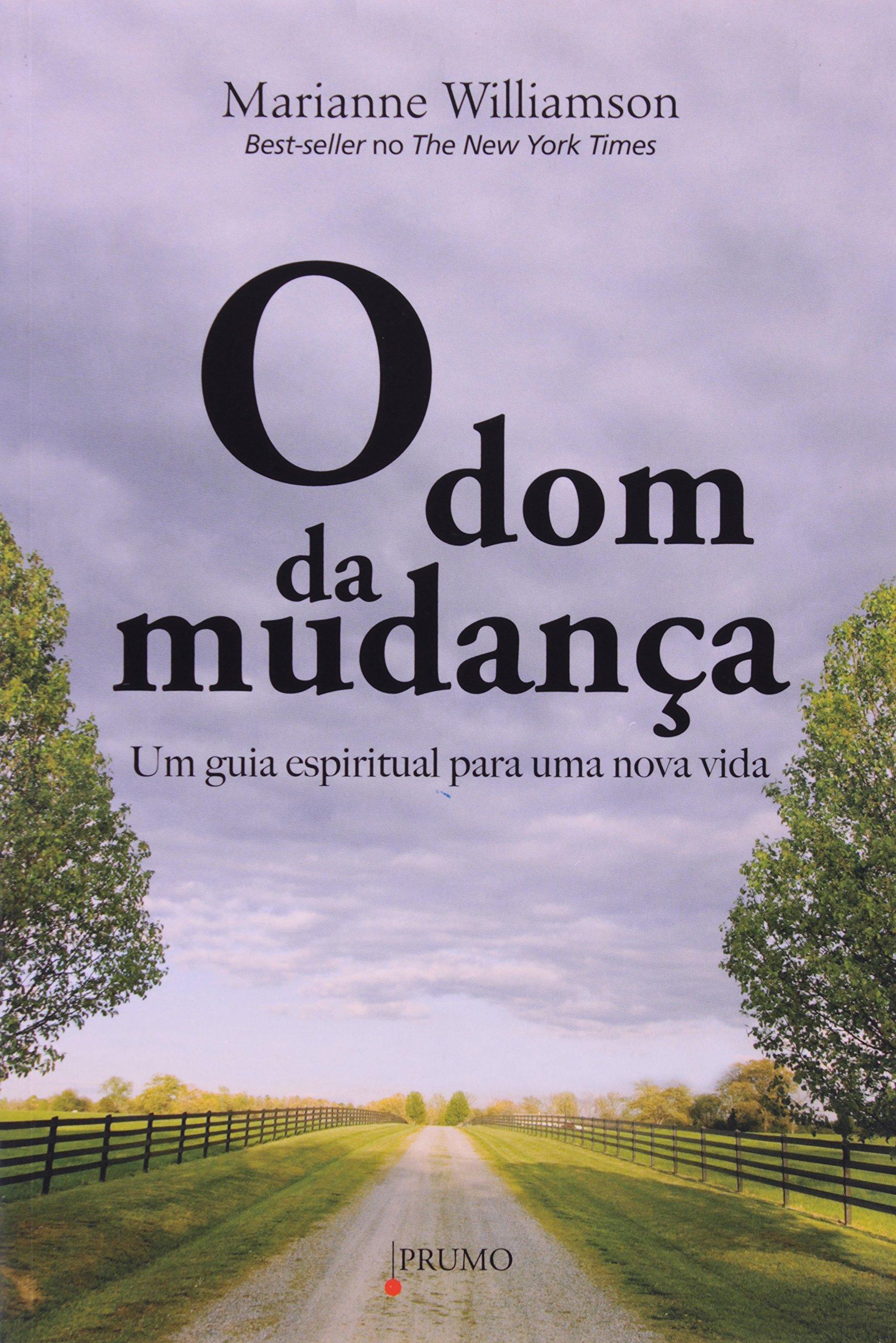 O Dom da Mudança. Um Guia Espiritual para Uma Nova Vida (Em Portuguese do Brasil) pdf epub